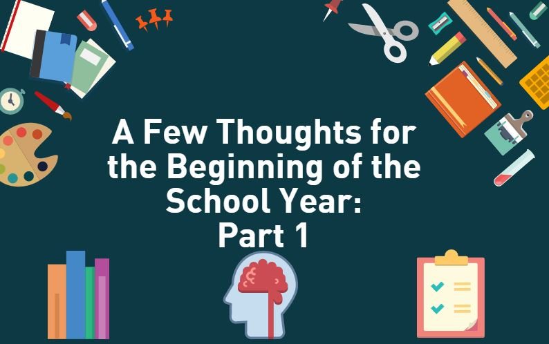 Few Thoughts for the Beginning of the School Year: Part 1 ...