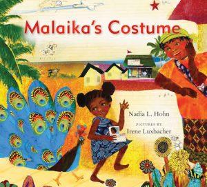 Hohn, Nadia L. Illus by Irene Luxbacher. Malaika's Costume. Goundwood Books, 2016.