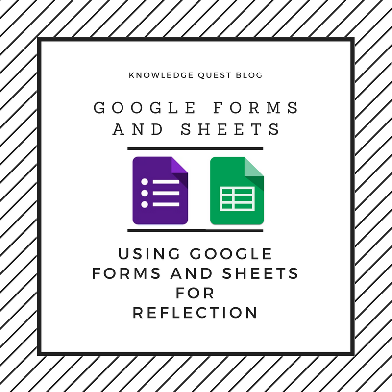 Reflecting With Google Forms And Sheets | Knowledge Quest