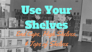 Use your shelves