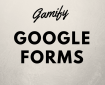 Gamify and Google Forms