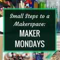 Small Steps to a Makerspace: Maker Mondays : Starting a Maker Monday program at your school can be a great way to test the waters and get started with creating a makerspace at your school.
