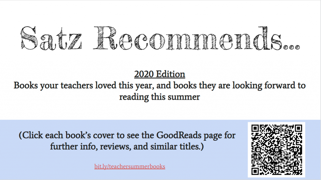 """Satz Recommends, 2020 Edition: Books your teachers loved this year, and books they are looking forward to reading this summer"""