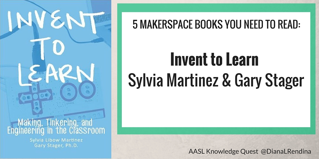 5 Makerspace Books You Need to Read | Knowledge Quest