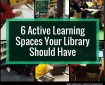 6 Active Learning Spaces Your Library Should Have (1)