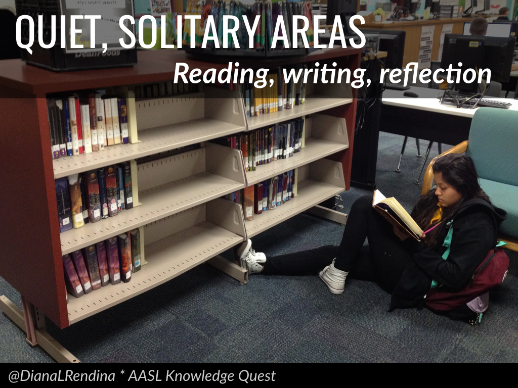 Quiet, solitary areas