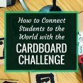 How to Connect Students to the World With the Cardboard Challenge | Maker projects and makerspaces are fantastic for connecting your students globally. Here's how you can use the Global Cardboard Challenge and Skype to connect your students to the world.
