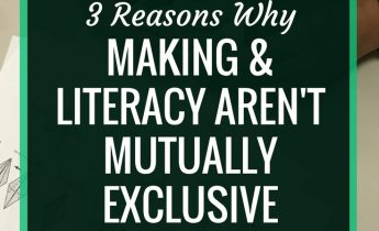 3 Reasons Why Making And Literacy Aren't Mutually Exclusive | Starting a makerspace in a school library doesn't mean abandoning literacy. Here's three ways that making supports literacy in a school library