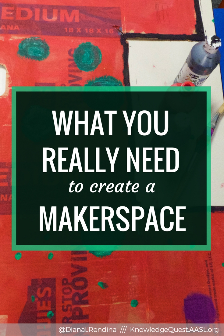 What You Really Need to Create a Makerspace | To create a culture of positivity in the maker movement, we need to focus less on the stuff and more on the spirit of MakerEd.