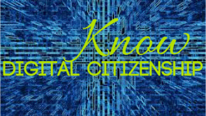 Know Digital Citizenship