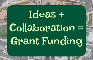 Ideas + Collaboration = Grant Funding
