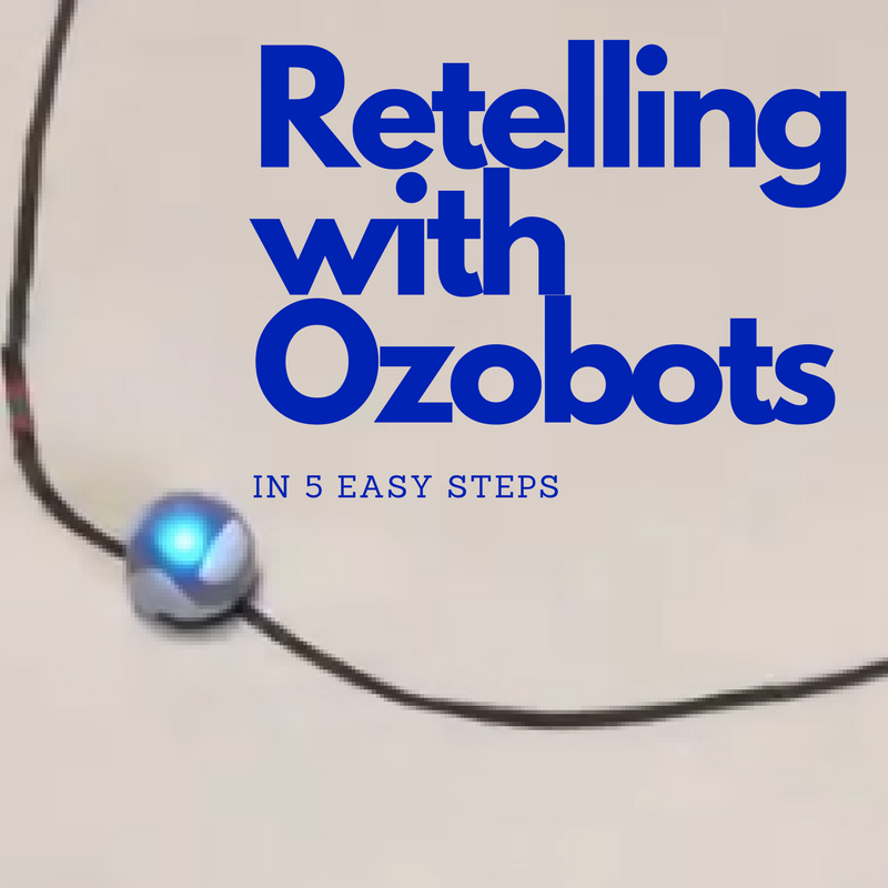 Retelling with Ozobots in 5 Easy Steps