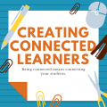 Creating Connected Learners
