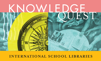 Explore International School Librarianship and Expand Your Global Competence with the May/June Issue