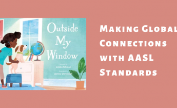 Global connection lessons inspired by Outside My Window by Linda Ashman.