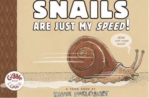 Book promotion for Snails Are Just My Speed by Kevin McCloskey