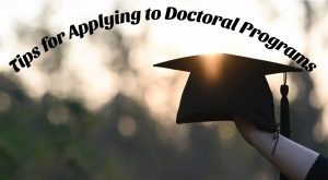 Tips for Applying to Doctoral Programs