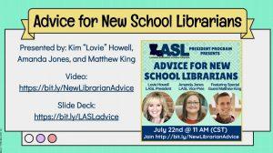 Advice for New Librarians Slide Deck: https://bit.ly/LASLadvice and Video: https://bit.ly/NewLibrarianAdvice