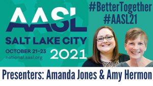 #AASL21 Presenter Badge Example: Amanda Jones and Amy Hermon